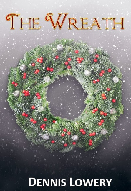 The Wreath... by Dennis Lowery